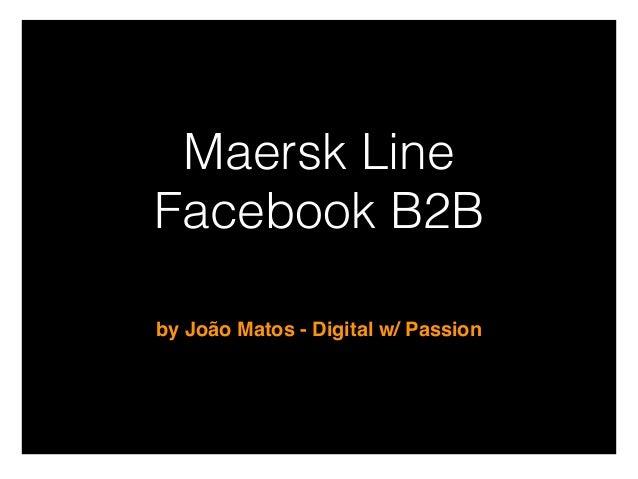 Maersk Line Facebook B2B by João Matos - Digital w/ Passion