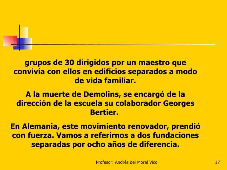 grupos de 30 dirigidos por un maestro que convivía con ellos en edificios separados a modo de vida familiar. A la muerte d...