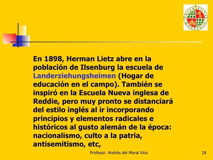 En 1898, Herman Lietz abre en la población de Ilsenburg la escuela de  Landerziehungsheimen  (Hogar de educación en el cam...