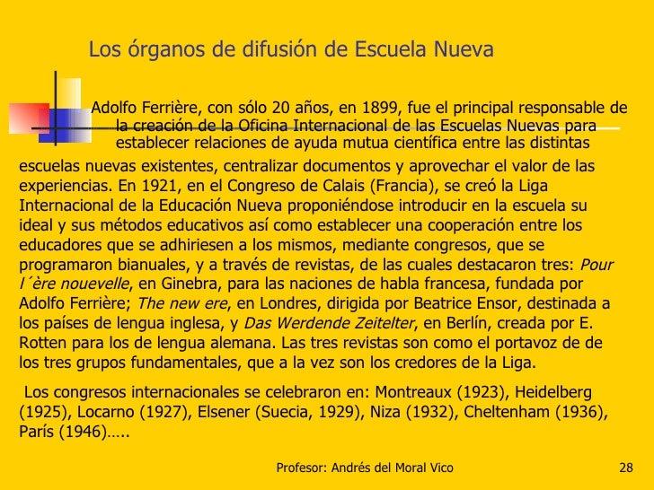 Los órganos de difusión de Escuela Nueva <ul><li>Adolfo Ferrière, con sólo 20 años, en 1899, fue el principal responsable ...