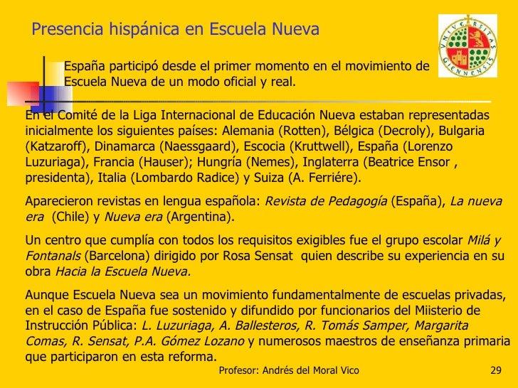 Presencia hispánica en Escuela Nueva España participó desde el primer momento en el movimiento de Escuela Nueva de un modo...