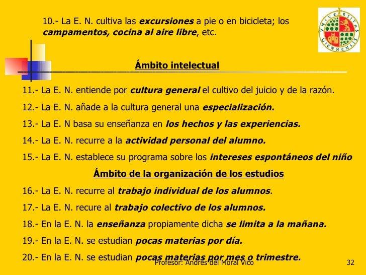 10.- La E. N. cultiva las  excursiones  a pie o en bicicleta; los  campamentos, cocina al aire libre , etc. Ámbito intelec...
