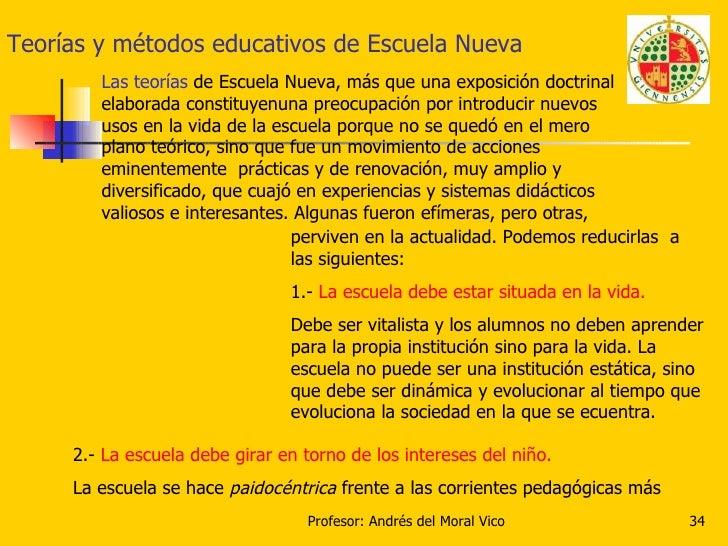 Teorías y métodos educativos de Escuela Nueva Las teorías  de Escuela Nueva, más que una exposición doctrinal elaborada co...