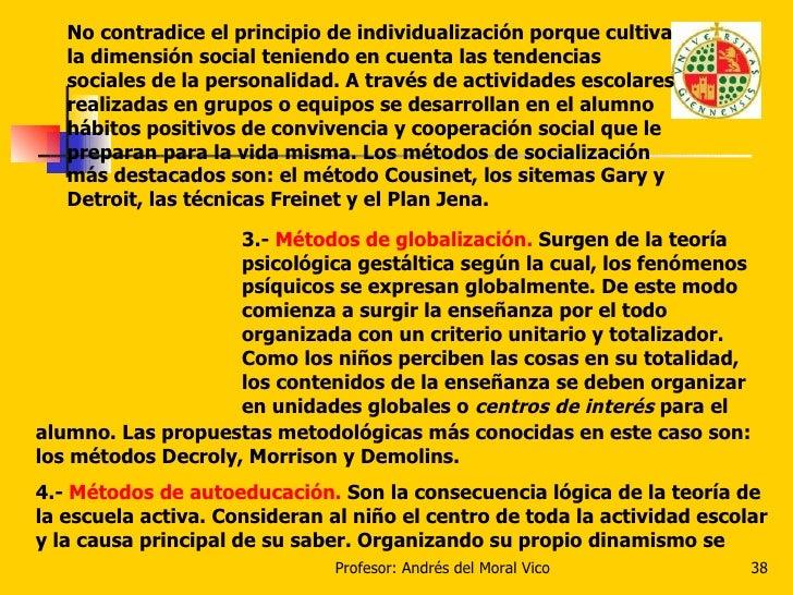 No contradice el principio de individualización porque cultiva la dimensión social teniendo en cuenta las tendencias socia...