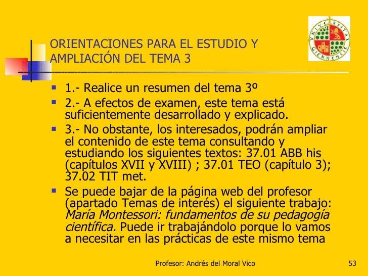 ORIENTACIONES PARA EL ESTUDIO Y  AMPLIACIÓN DEL TEMA 3 <ul><li>1.- Realice un resumen del tema 3º  </li></ul><ul><li>2.- A...