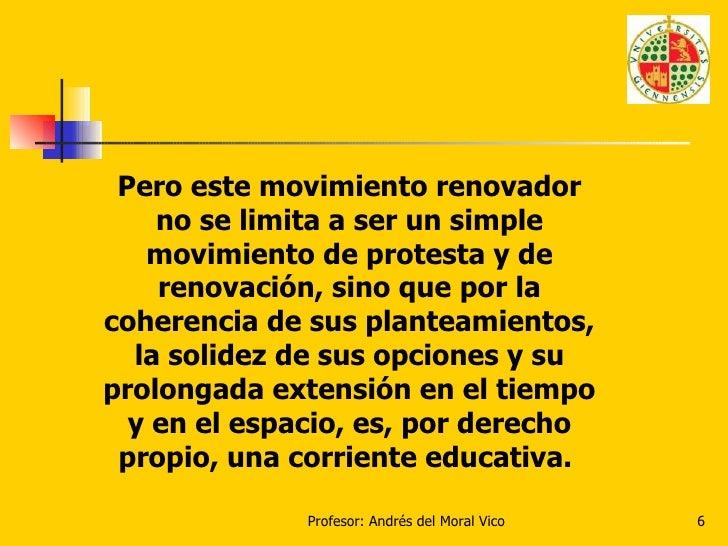 Pero este movimiento renovador no se limita a ser un simple movimiento de protesta y de renovación, sino que por la cohere...