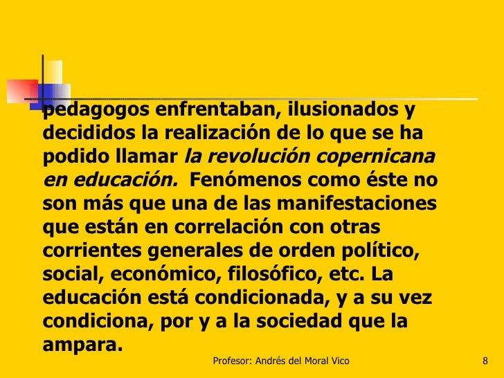 pedagogos enfrentaban, ilusionados y decididos la realización de lo que se ha podido llamar  la revolución copernicana en ...