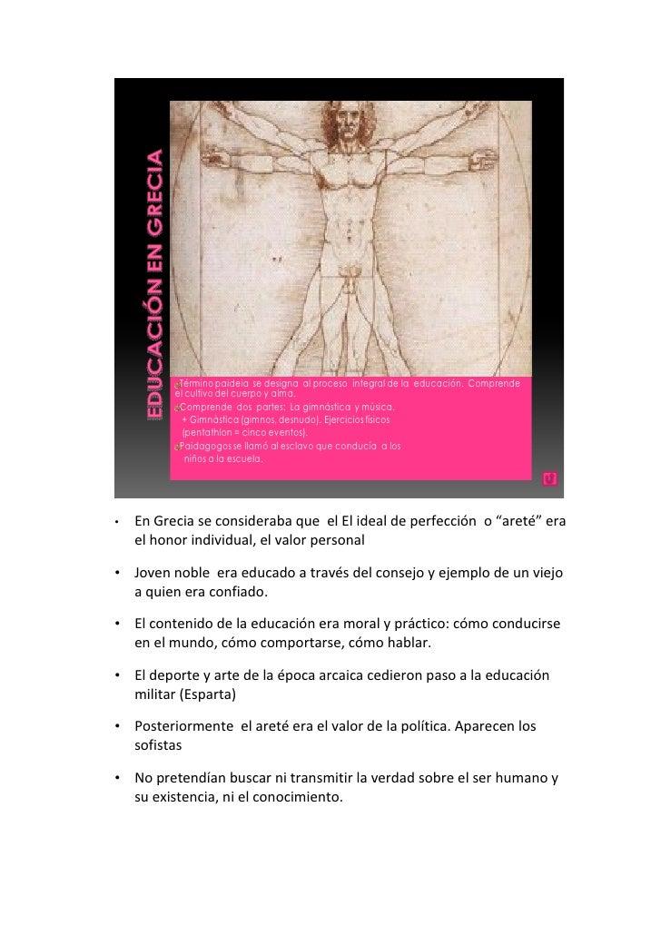 Término paideia se designa al proceso integral de la educación. Comprende           el cultivo del cuerpo y alma.         ...