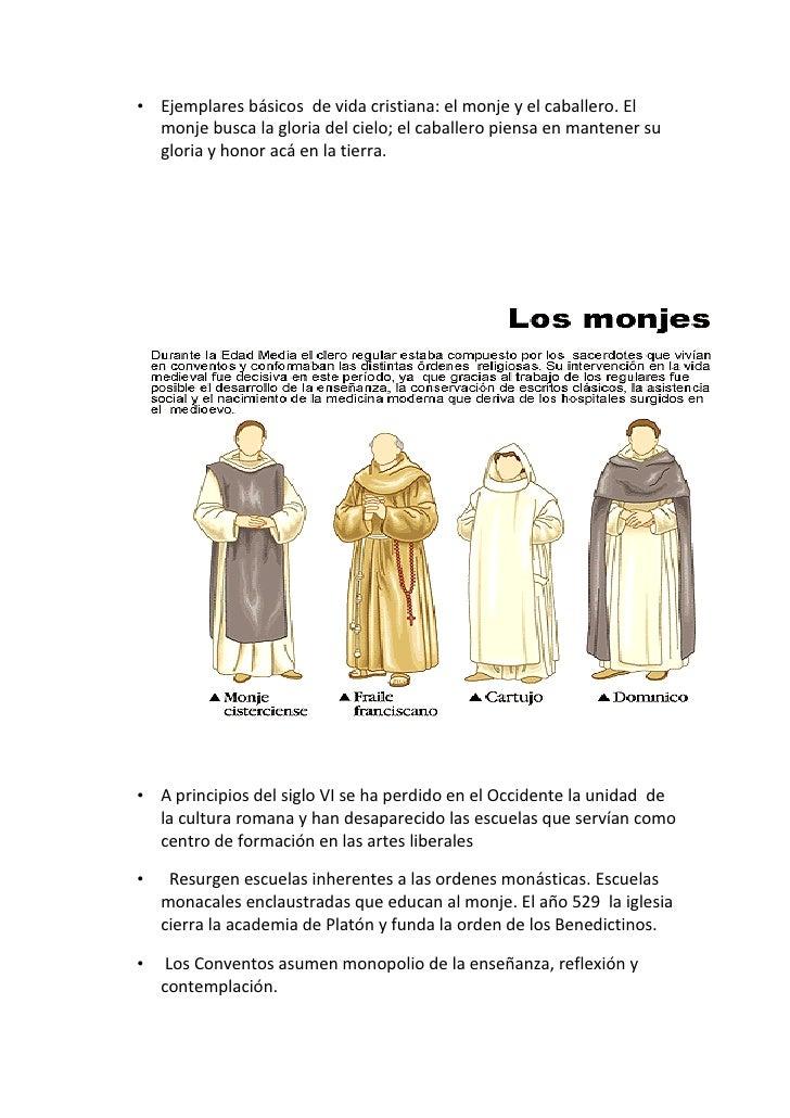 • Ejemplares básicos de vida cristiana: el monje y el caballero. El   monje busca la gloria del cielo; el caballero piensa...