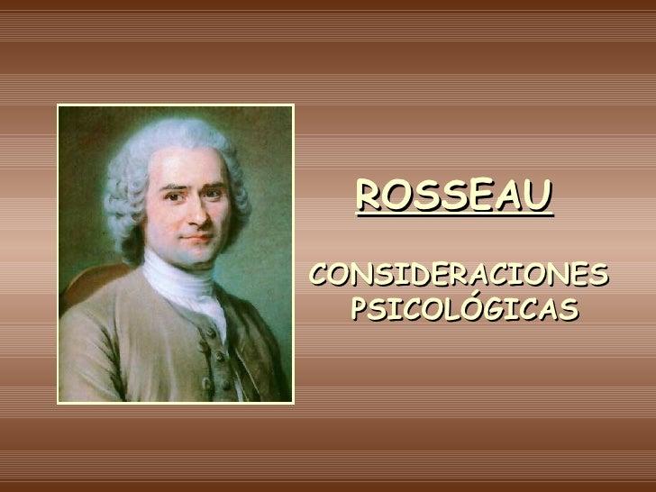CONSIDERACIONES  PSICOLÓGICAS ROSSEAU