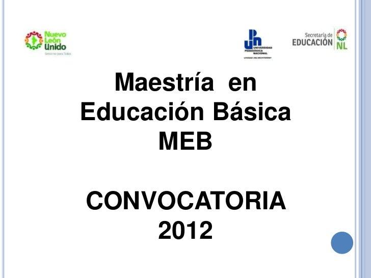 Maestría enEducación Básica     MEBCONVOCATORIA    2012