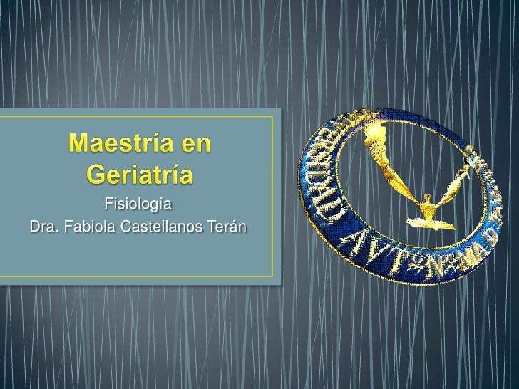 FisiologíaDra. Fabiola Castellanos Terán
