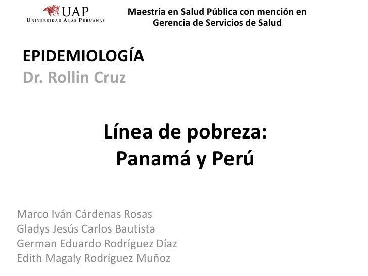 Maestría en Salud Pública con mención en                         Gerencia de Servicios de Salud EPIDEMIOLOGÍA Dr. Rollin C...