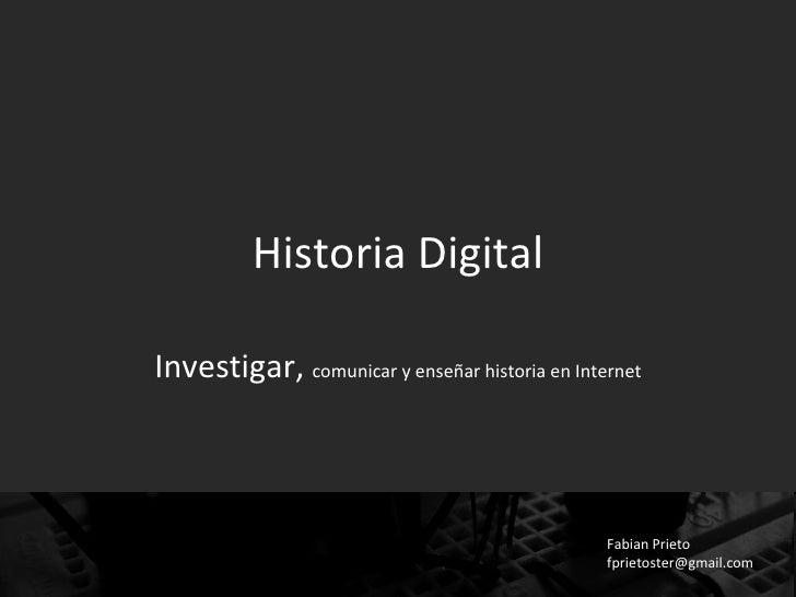 Historia Digital Investigar,  comunicar y enseñar historia en Internet