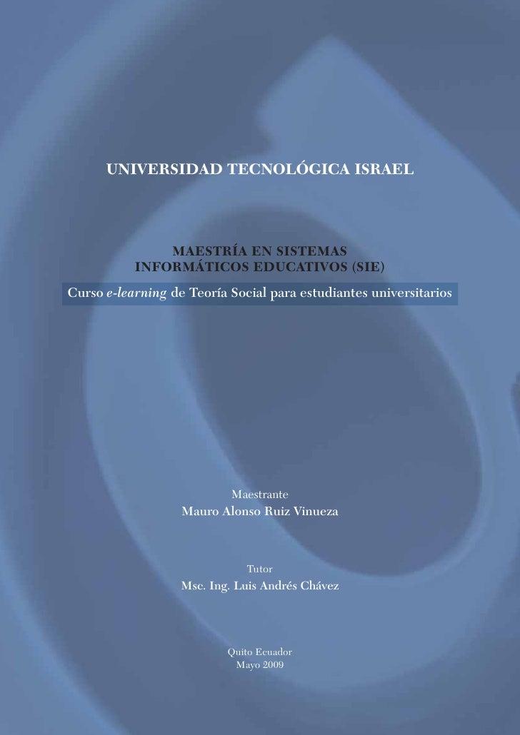 UNIVERSIDAD TECNOLÓGICA ISRAEL                    MAESTRÍA EN SISTEMAS            INFORMÁTICOS EDUCATIVOS (SIE) Curso e-le...