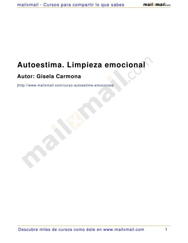 mailxmail - Cursos para compartir lo que sabes     Autoestima. Limpieza emocional Autor: Gisela Carmona [http://www.mailxm...