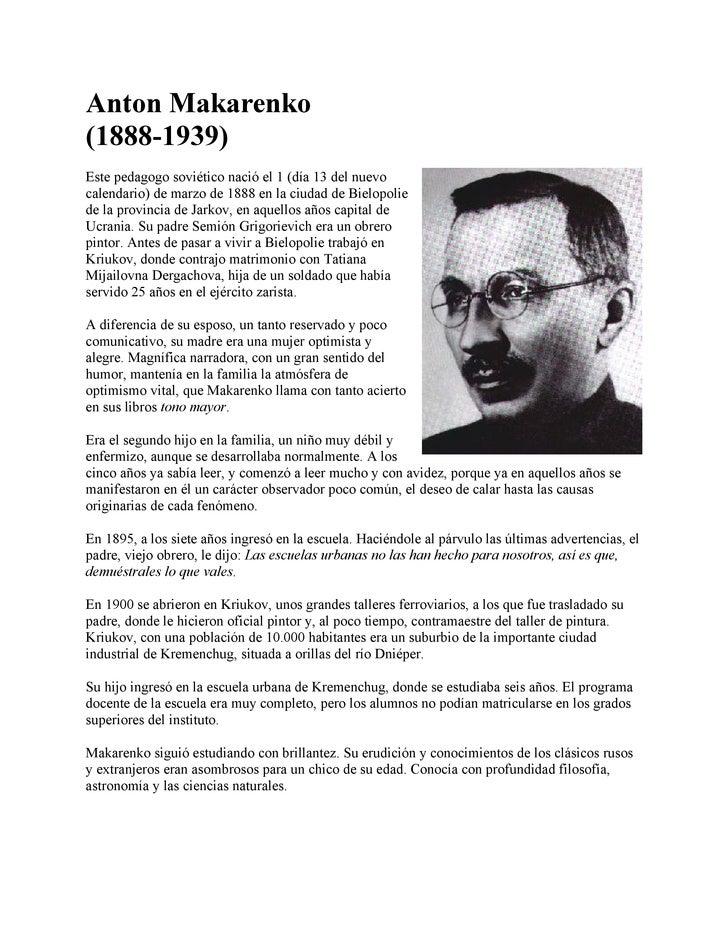 Anton Makarenko (1888-1939) Este pedagogo soviético nació el 1 (día 13 del nuevo calendario) de marzo de 1888 en la ciudad...