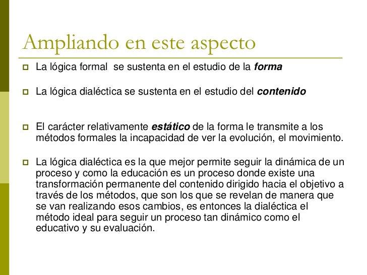 ----Contradicciones dialécticas-------Si la evaluación se enfoca desde el ángulo de la dialéctica, entonces      hay que e...