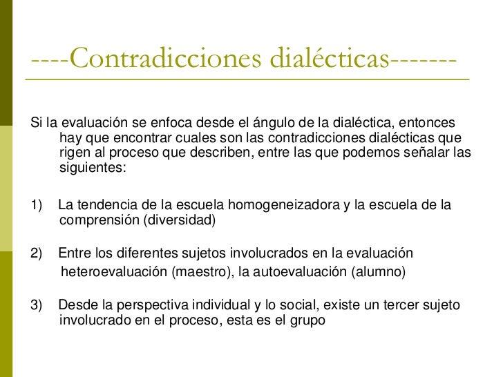 ---- ----Contradicciones dialécticas-------Lógica dialéctica-------4)   Se da otro fenómeno de la misma naturaleza que es ...