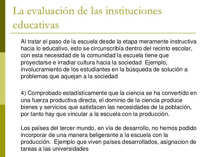 La evaluación de las institucioneseducativas Al tratar el paso de la escuela desde la etapa meramente instructiva hacia lo...