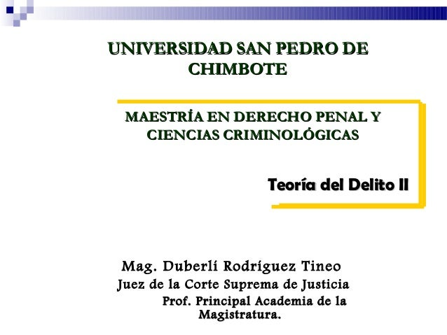 Teoría del Delito IITeoría del Delito II MAESTRÍA EN DERECHO PENAL YMAESTRÍA EN DERECHO PENAL Y CIENCIAS CRIMINOLÓGICASCIE...