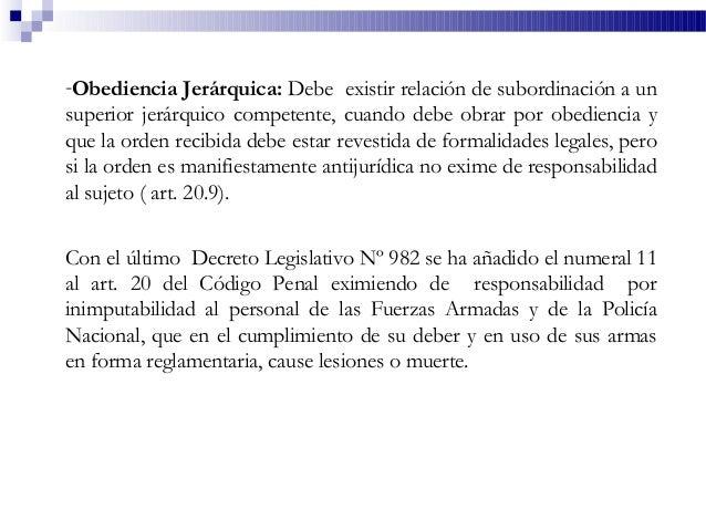 -Obediencia Jerárquica: Debe existir relación de subordinación a un superior jerárquico competente, cuando debe obrar por ...