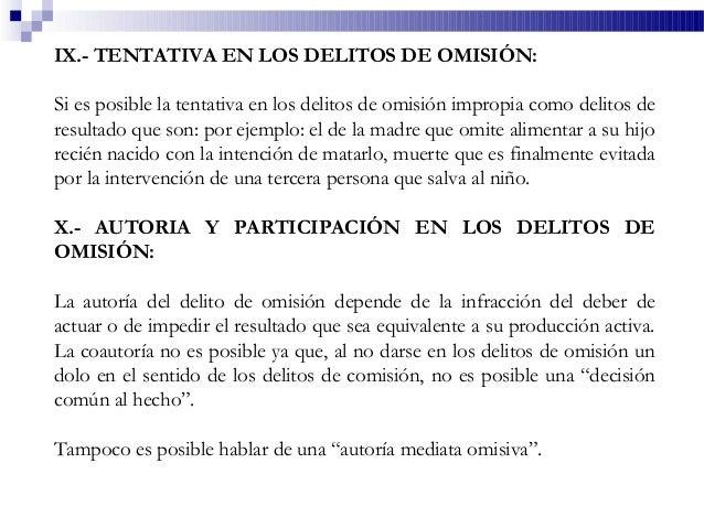 IX.- TENTATIVA EN LOS DELITOS DE OMISIÓN: Si es posible la tentativa en los delitos de omisión impropia como delitos de re...