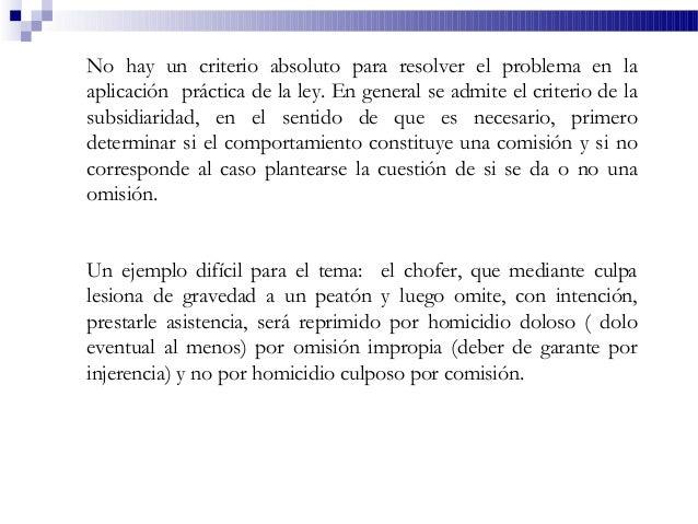 No hay un criterio absoluto para resolver el problema en la aplicación práctica de la ley. En general se admite el criteri...