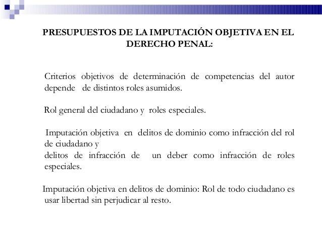 PRESUPUESTOS DE LA IMPUTACIÓN OBJETIVA EN EL DERECHO PENAL: Criterios objetivos de determinación de competencias del autor...