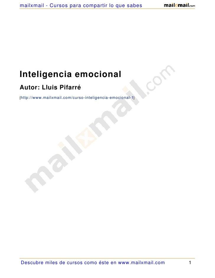mailxmail - Cursos para compartir lo que sabes     Inteligencia emocional Autor: Lluis Pifarré [http://www.mailxmail.com/c...