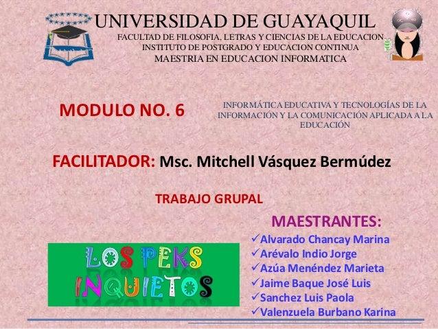 UNIVERSIDAD DE GUAYAQUIL        FACULTAD DE FILOSOFIA, LETRAS Y CIENCIAS DE LA EDUCACION             INSTITUTO DE POSTGRAD...