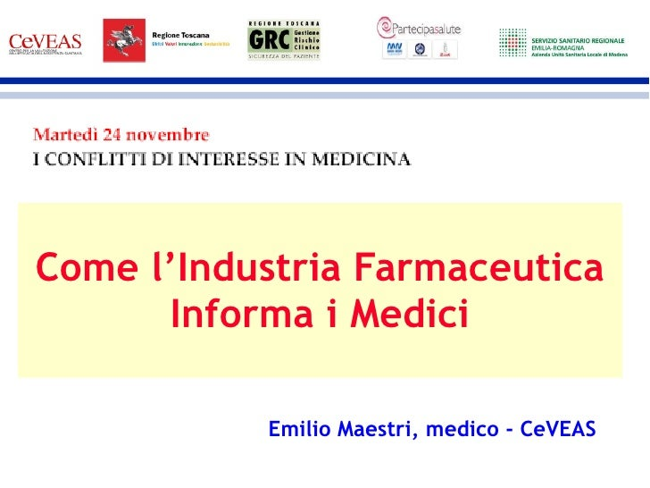 Emilio Maestri, medico - CeVEAS Come l'Industria Farmaceutica Informa i Medici