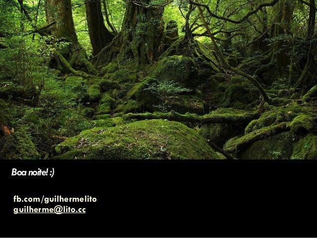 Boanoite!:) fb.com/guilhermelito guilherme@lito.cc