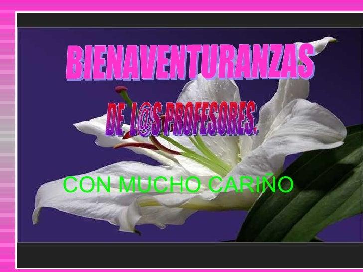 BIENAVENTURANZAS DE  L@S PROFESORES. CON MUCHO CARIÑO