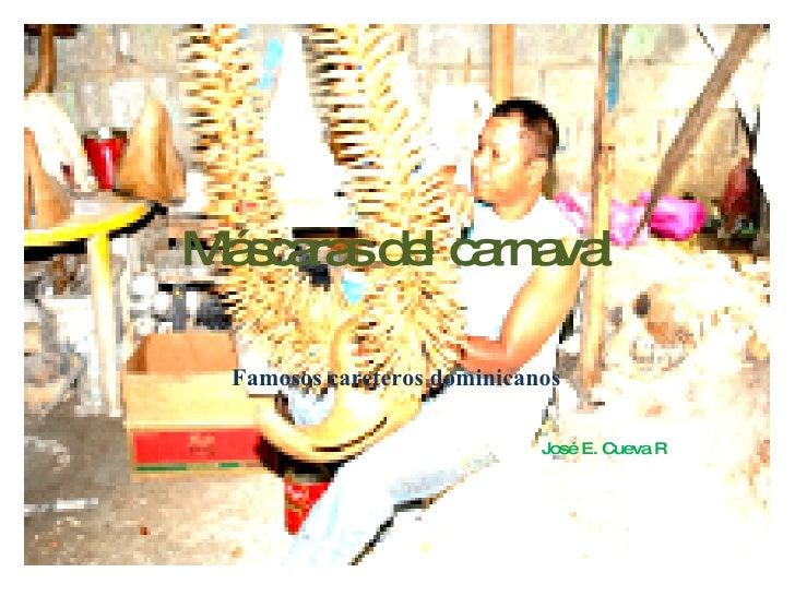 Máscaras del carnaval Famosos careteros dominicanos José E. Cueva R