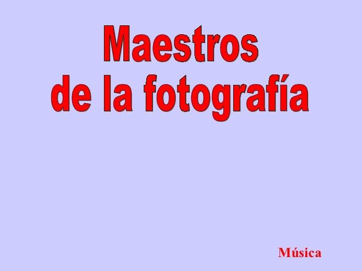 Maestros de la fotografía Música
