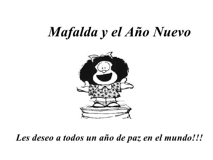 Les deseo a todos un año de paz en el mundo!!!  Mafalda y el Año Nuevo