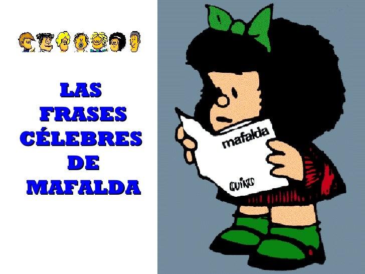 LAS  FRASES CÉLEBRES  DE MAFALDA