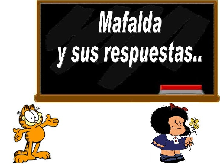 Mafalda y sus respuestas..