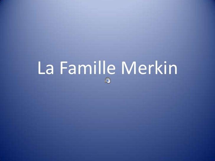 La Famille Merkin