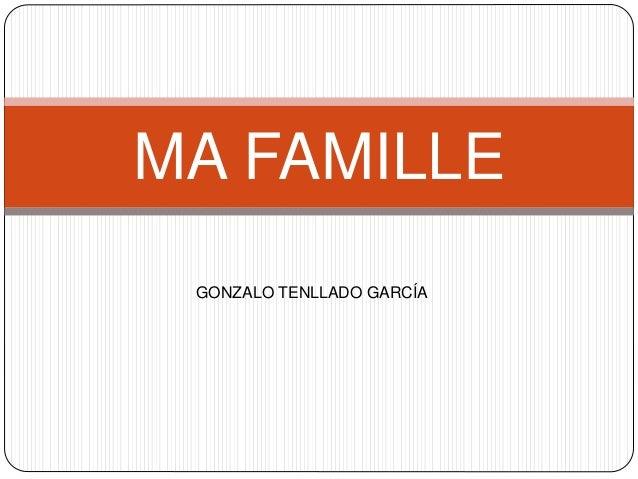 MA FAMILLE  GONZALO TENLLADO GARCÍA