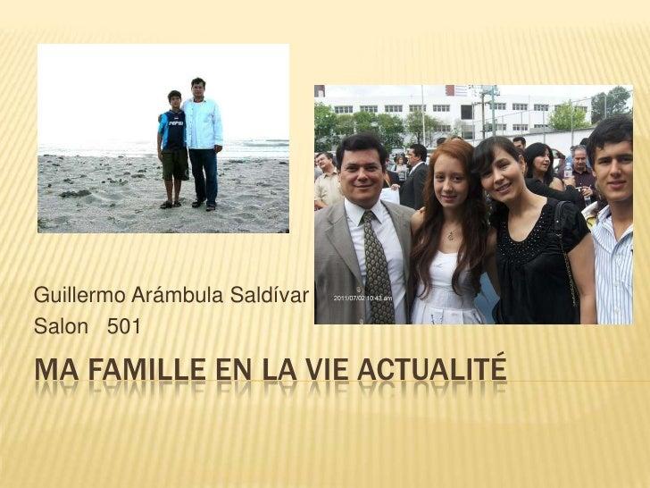 Ma Famille en la vie actualité <br />Guillermo Arámbula Saldívar <br />Salon   501<br />