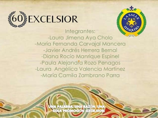Integrantes: -Laura Jimena Aya Cholo -María Fernanda Carvajal Mancera -Javier Andrés Herrera Bernal -Diana Rocío Manrique ...