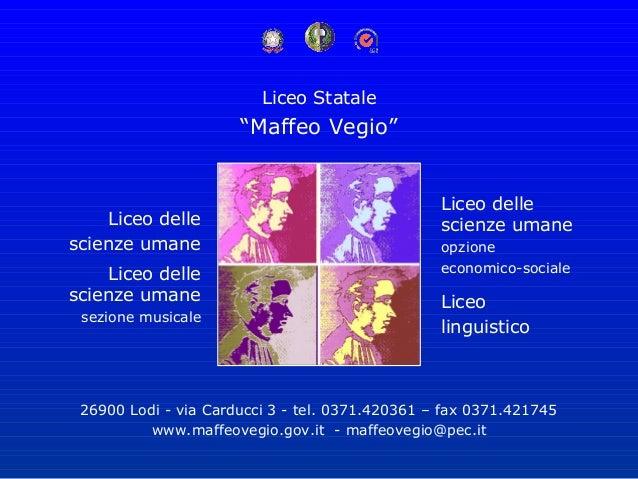 """Liceo Statale                      """"Maffeo Vegio""""                                                 Liceo delle    Liceo del..."""