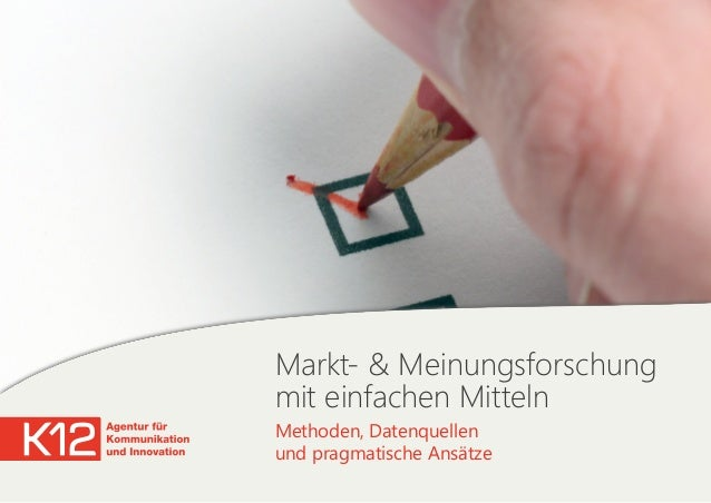 Markt- & Meinungsforschung mit einfachen Mitteln Methoden, Datenquellen  und pragmatische Ansätze
