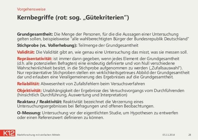 """Kernbegriffe (rot: sog. """"Gütekriterien"""") Grundgesamtheit: Die Menge der Personen, für die die Aussagen einer Untersuchung ..."""