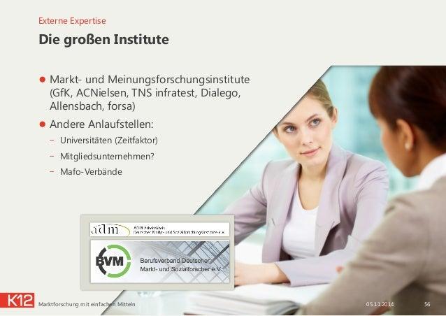 Die großen Institute ●Markt- und Meinungsforschungsinstitute (GfK, ACNielsen, TNS infratest, Dialego, Allensbach, forsa) ...