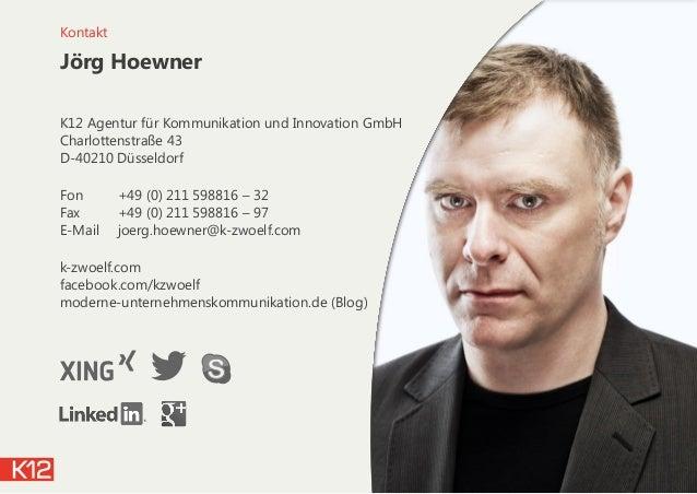 Jörg Hoewner K12 Agentur für Kommunikation und Innovation GmbH Charlottenstraße 43 D-40210 Düsseldorf Fon +49 (0) 211 598...