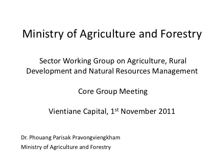 Ministry of Agriculture and Forestry    Sector Working Group on Agriculture, Rural Development and Natural Resources Manag...