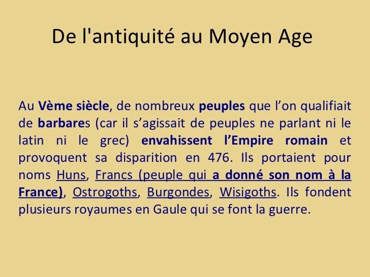 De lantiquité au Moyen AgeAu Vème siècle, de nombreux peuples que l'on qualifiaitde barbares (car il s'agissait de peuples...